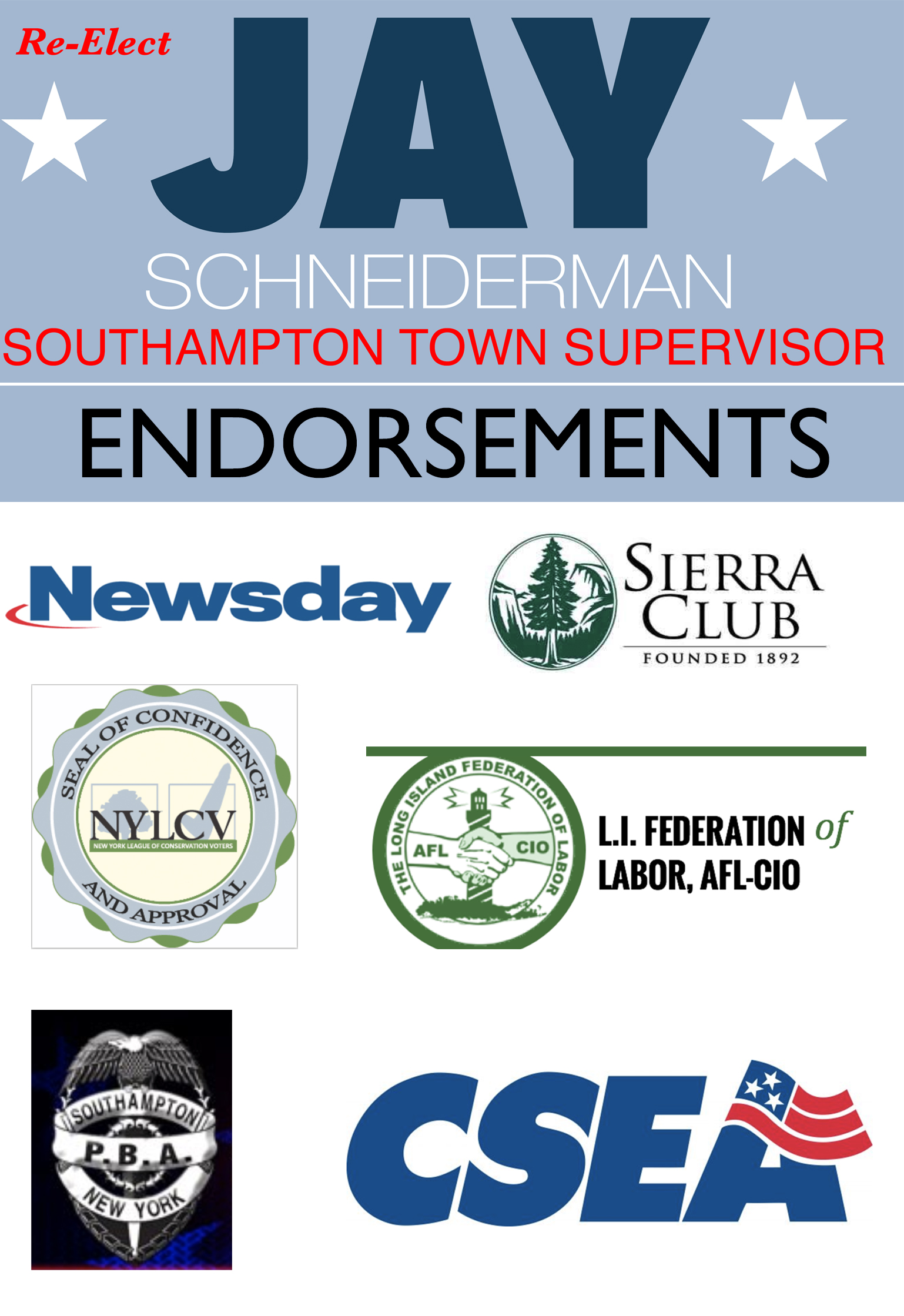 Jay Schneiderman - 2019 endorsements: Newsday, Sierra Club, AFL/CIO, NYCLV, Southampton PBC, CSEA
